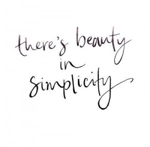 Simplicity is beauty